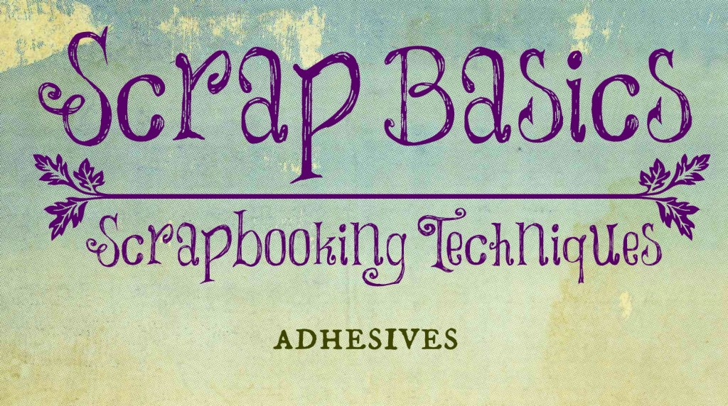 All about scrapbooking adhesives