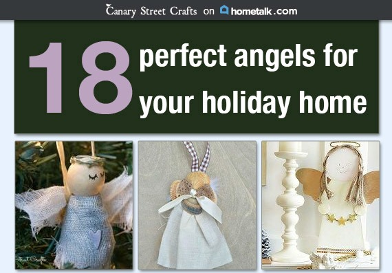 18 Perfect DIY angels for your holiday home {Canary Street Crafts for Hometalk.com}