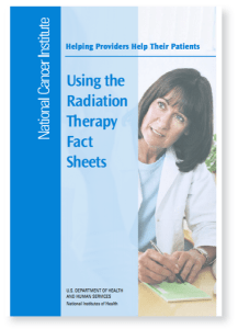 Using Radiation Therapy Fact Sheets
