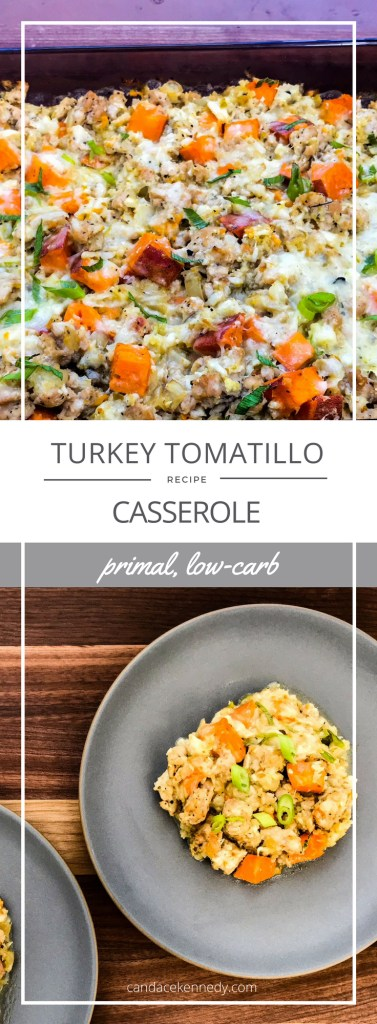 Turkey Tomatillo Casserole | Paleo, Low-carb, Keto | The Real Food Effect by Candace Kennedy, Holistic Nutritionist