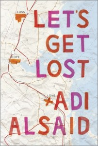 Book Review: Let's Get Lost by Adi Alsaid