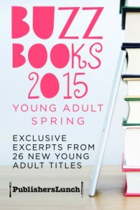 Book cover for Buzz Books 2015 YA Spring.