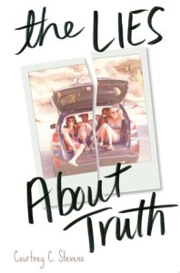 Book cover for The Lies About the Truth by Courtney C. Stevens.