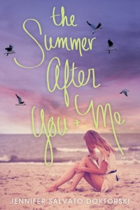 Book cover for The Summer After You and Me by Jennifer Salvato Doktorski.