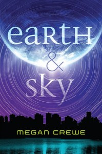 Book cover for Earth & Sky Megan Crewe.