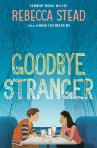 Book cover for Goodbye Stranger by Rebecca Stead.