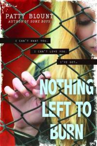 Book cover for Nothing Left to Burn by Patty Blount.