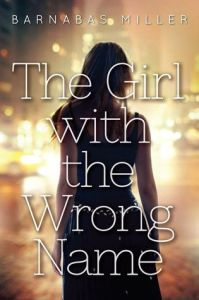 Book cover for The Girl with the Wrong Name by Barnabas Miller.