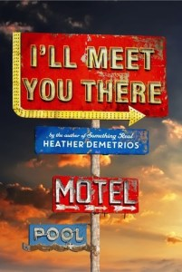 Review: I'll Meet You There by Heather Demetrios