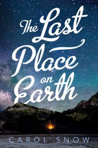 Book cover for The Last Place on Earth by Carol Snow
