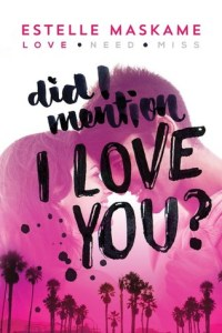 Book cover for Did I Mention I Love You by Estelle Maskame
