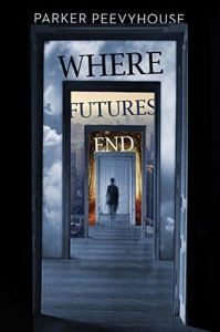 Book cover for Where Futures End by Parker Peevyhouse.