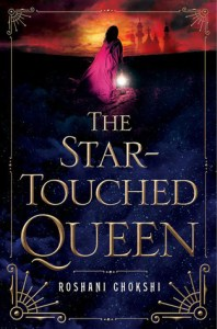 Book cover or The Star-Touched Queen by Roshani Choksiki