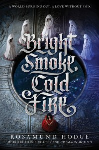 Book cover for Bright Smoke, Cold Fire by Rosamund Hodge