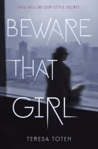 Cover for Beware That Girl by Teresa Toten