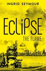 Book cover for Eclipse the Flame by Ingrid Seymour