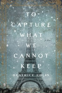 Review: To Capture What We Cannot Keep, Beatrice Colin