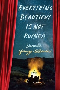 Everything Beautiful is Not Ruined, Danielle Young-Ullman