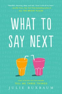 Book cover for What to Say Next by Julie Buxbaum