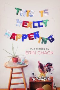 Book cover for This is Really Happening by Erin Chack