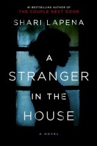 Book cover for A Stranger in the House by Shari Lapena