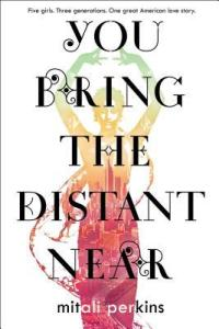 Review: You Bring the Distant Near by Mitali Perkins