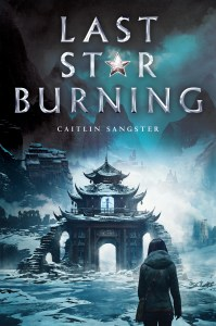 Review: Last Star Burning by Caitlin Sangster