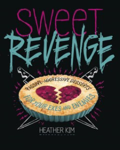 Cookbook Review: Sweet Revenge by Heather Kim