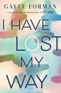 Review: I Have Lost My Way by Gayle Forman