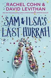 Sam & Ilsa's Last Hurrah by Rachel Cohn and David Levithan.