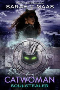 Review: Catwoman: Soulstealer by Sarah J. Mass