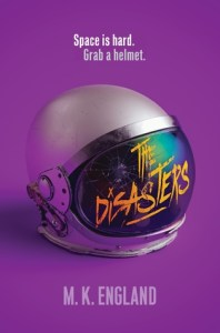 Blog Tour: The Disasters by M.K. England