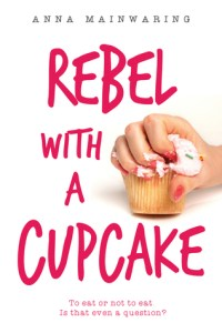 Review: Rebel with a Cupcake by Anna Mainwaring