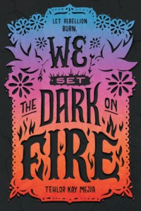 Wishlist Wednesday: We Set the Dark on Fire