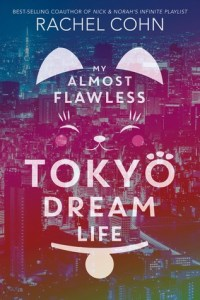 Review: My Almost Flawless Tokyo Dream Life by Rachel Cohn