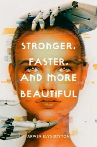 Review: Stronger, Faster, and More Beautiful