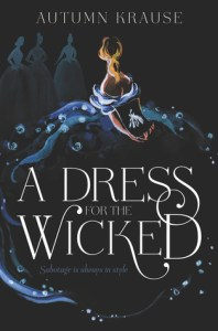 Review: A Dress for the Wicked by Autumn Krause