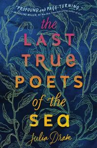 Review: The Last True Poets of the Sea by Julia Drake