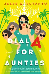 Review: Dial A for Aunties by Jesse Q. Sutanto