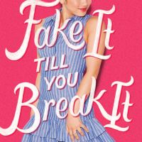 Review & Giveaway: Fake It Till You Break It