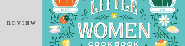 Review: The Little Women Cookbook