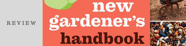 The New Gardener's Handbook by Daryl Beyers