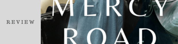 Book Review: Mercy Road by Ann Howard Creel