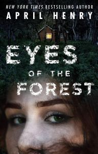 Eyes of the Forest April Henry