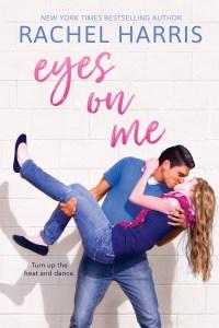 Book Blitz & Giveaway: Eyes on Me by Rachel Harris