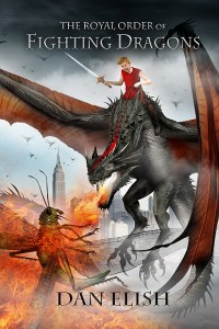 Book Blitz & Giveaway: The Royal Order of Fighting Dragons by Dan Elish