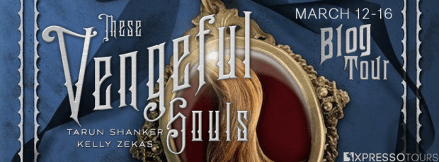 Blog Tour: Interview & Giveaway for These Vengeful Souls By Tarun Shanker and Kelly Zekas