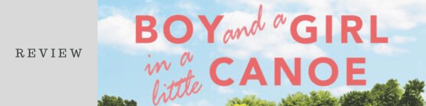 Book Review: Just a Boy and a Girl in a Little Canoe