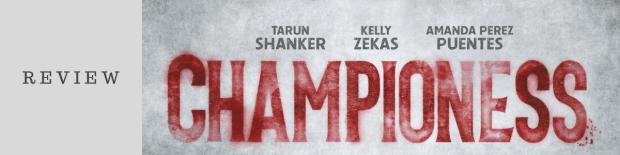 Championess by Tarun Shanker & Kelly Zekas