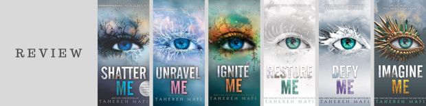 Series Review: Shatter Me by Tahereh Mafi